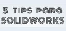 trucos para usar solidworks mejor