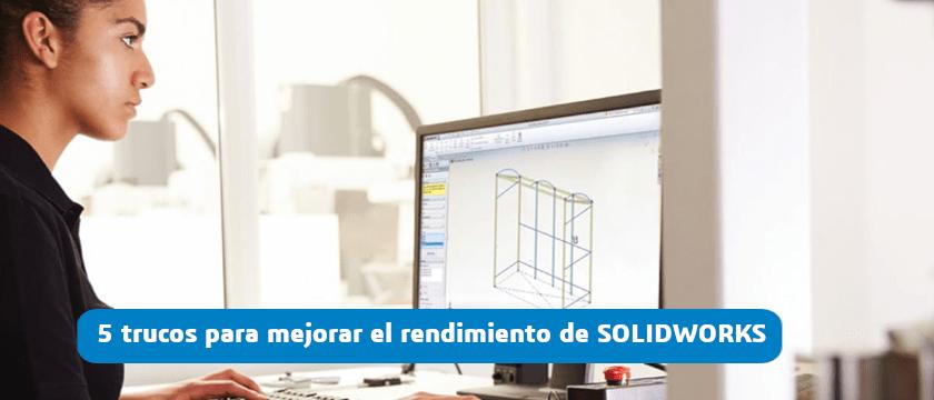 configurar solidworks rendimiento
