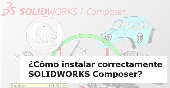 cómo instalar correctamente solidworks composer