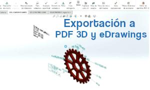 Exportar modelos en SOLIDWORKS MBD a PDF 3D y eDrawings