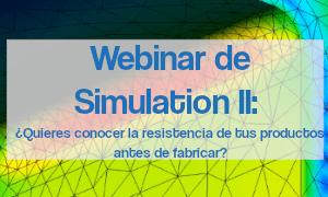 Webinar de SOLIDWORKS Simulation - ¿Quieres conocer la resistencia de tus productos antes de fabricar?
