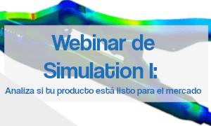 Webinar de SOLIDWORKS Simulation - Analiza si tu producto está preparado para salir al mercado antes de fabricar