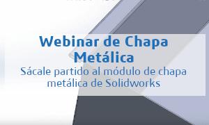 Webinar de Chapa Metálica - Sácale partido al módulo de chapa metálica de SOLIDWORKS y conoce cómo damos nuestras formaciones